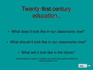 Twenty-first century education..