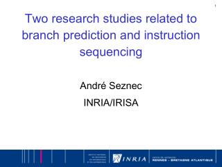Two research studies related to branch prediction and instruction sequencing