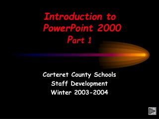 Introduction to  PowerPoint 2000 P art 1
