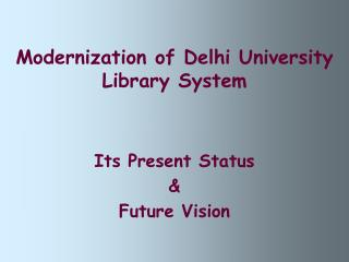 Modernization of Delhi University Library System