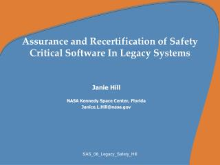 Assurance and Recertification of Safety Critical Software In Legacy Systems