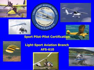 Sport Pilot-Pilot Certification Light-Sport Aviation Branch  AFS-610