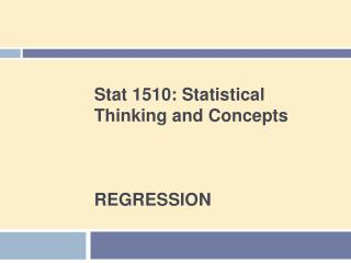 Stat 1510: Statistical Thinking and Concepts REGRESSION
