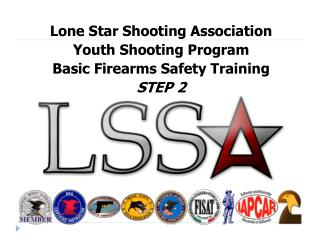 Lone Star Shooting Association Youth Shooting Program Basic Firearms Safety Training STEP 2