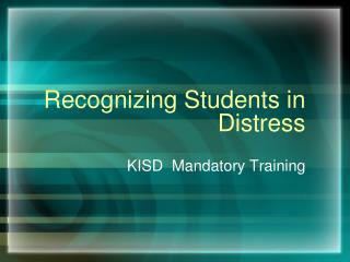 Recognizing Students in Distress