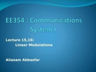 EE354 : Communications 		   System I