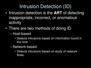 Intrusion Detection (ID)