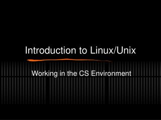 Introduction to Linux/Unix
