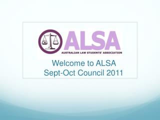 Welcome to  ALSA  Sept-Oct Council 2011