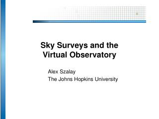 Sky Surveys and the  Virtual Observatory