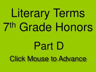 Literary Terms 7 th  Grade Honors