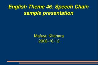 English Theme 46: Speech Chain sample presentation
