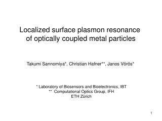 Localized surface plasmon resonance  of optically coupled metal particles