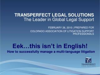 FEBRUARY 26, 2010 | PREPARED FOR COLORADO ASSOCIATION OF LITIGATION SUPPORT PROFESSIONALS