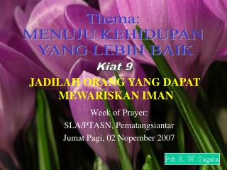 Week of Prayer: SLA/PTASN, Pematangsiantar Jumat Pagi, 02 Nopember 2007