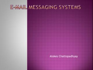 E-Mail Messaging  Systems
