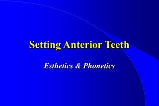 Setting Anterior Teeth