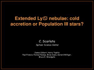 Extended Ly a  nebulae: cold accretion or Population III stars?