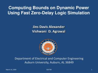 Computing Bounds on Dynamic Power Using Fast Zero-Delay Logic Simulation Jins  Davis Alexander