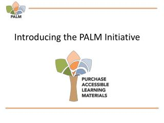 Introducing the PALM Initiative