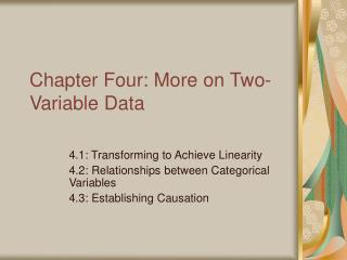Chapter Four: More on Two-Variable Data