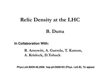 Relic Density at the LHC