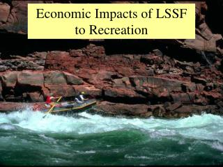 Economic Impacts of LSSF to Recreation