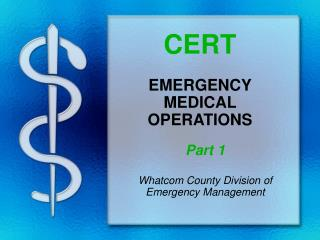 CERT EMERGENCY  MEDICAL OPERATIONS