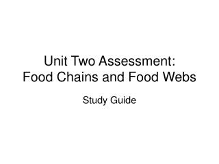 Unit Two Assessment: Food Chains and Food Webs