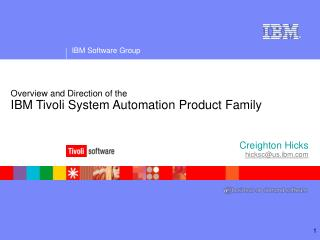 Overview and Direction of the IBM Tivoli System Automation Product Family
