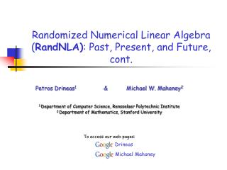 Randomized Numerical Linear Algebra ( RandNLA) : Past, Present, and Future, cont.