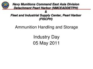 Ammunition Handling and Storage Industry Day 05 May 2011