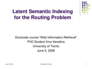 Latent  Semantic Indexing for the Routing Problem
