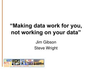 """Making data work for you, not working on your data"""