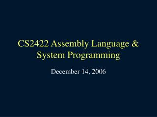 CS2422 Assembly Language  System Programming