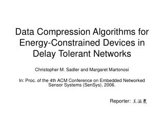Data Compression Algorithms for Energy-Constrained Devices in Delay Tolerant Networks