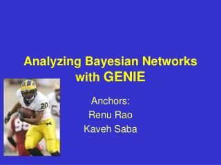 Analyzing Bayesian Networks with  GENIE