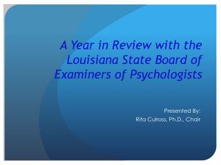 A Year in Review with the Louisiana State Board of Examiners of Psychologists