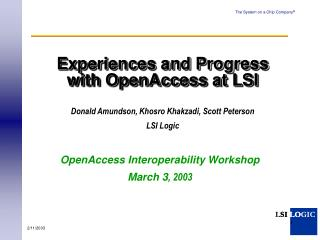 Experiences and Progress  with OpenAccess at LSI