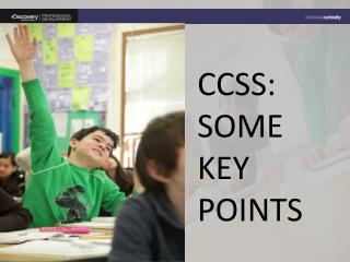 CCSS: SOME KEY POINTS