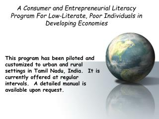 A Consumer and Entrepreneurial Literacy Program  Fo r Low-Literate, Poor Individuals in Developing Economies