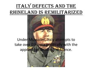 Italy Defects and The Rhineland is Remilitarized