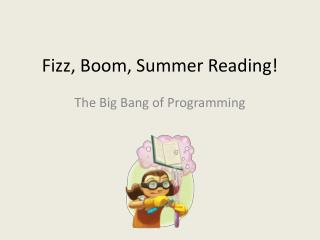 Fizz, Boom, Summer Reading!