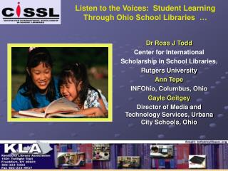 Listen to the Voices:  Student Learning Through Ohio School Libraries  …