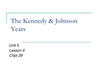 The Kennedy & Johnson Years