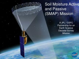 A JPL / GSFC Partnership for an Earth Science Decadal Survey Mission