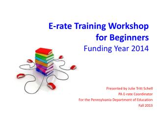 E-rate Training Workshop for Beginners Funding Year 2014