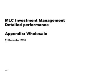 MLC Investment Management Detailed performance Appendix: Wholesale