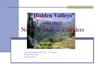 """Hidden Valleys"" and their Novel Signals at Colliders"