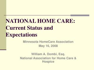 NATIONAL HOME CARE: Current Status and Expectations